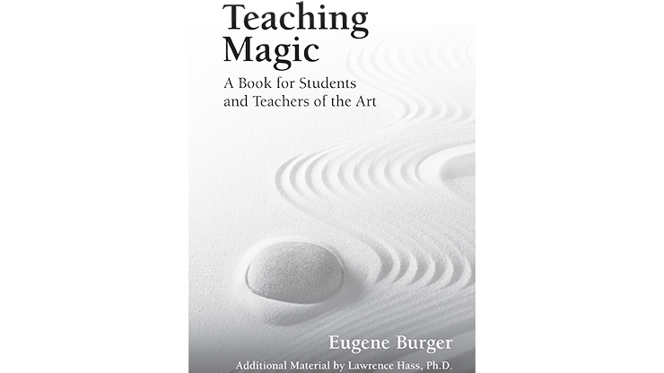 Teaching Magic A Book for Students and Teachers of the Art by Eugene Burger - Mystique Factory