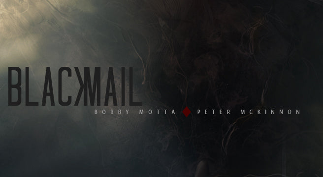Blackmail by Bobby Motta (Ellusionist)