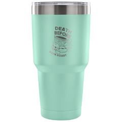 Death Before Dark Roast Tumbler