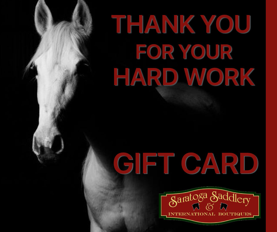 GIFT CARD THANK YOU FOR YOUR HARD WORK - Saratoga Saddlery & International Boutiques