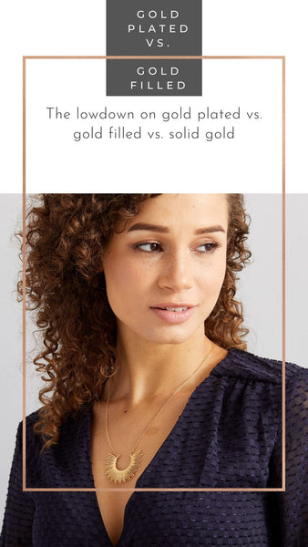 the difference between gold plated and gold filled