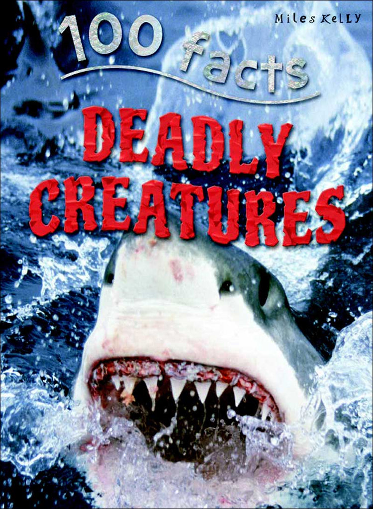 100 Facts: Deadly Creatures by Steve Parker and Miles Kelly