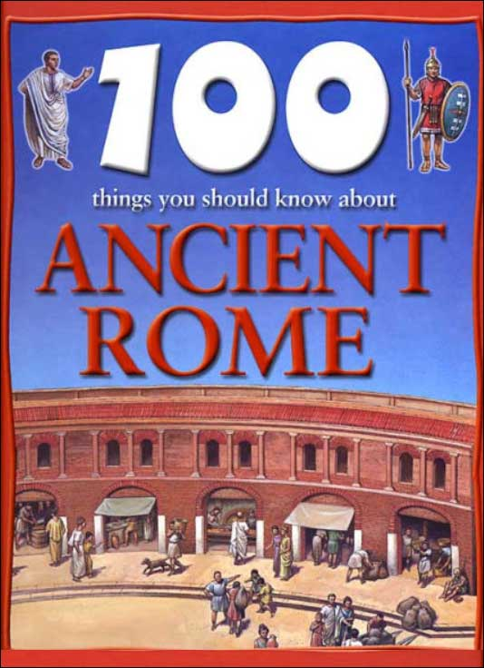 100 Things You Should Know About Ancient Rome Barnes and Noble Books by Fiona MacDonald