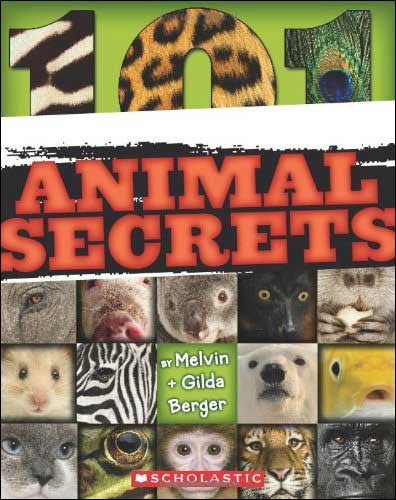 101 Animal Secrets by Melvin and Gilda Berger