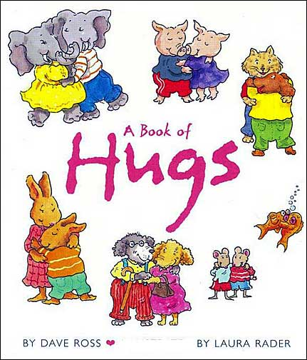 A Book of Hugs by Dave Ross and Laura Rader