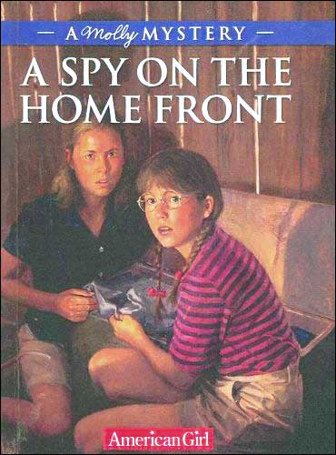 American Girl History Mysteries: A Spy on the Home front A Molly Mystery by Alison Hart