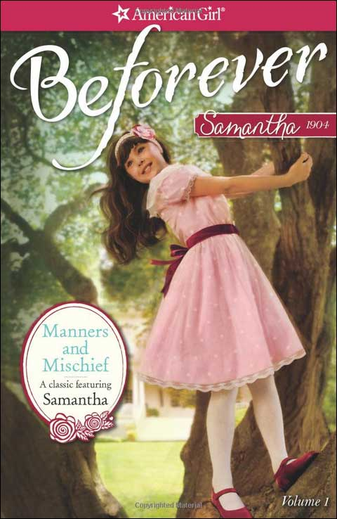 American Girl: Beforever Samantha--Manners and Mischief