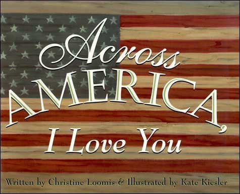 Across America, I Love You by Christine Loomis