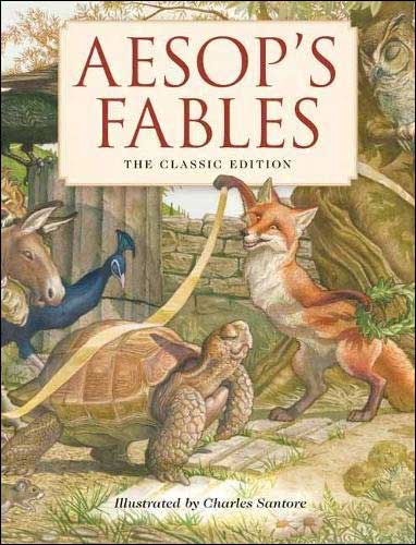 Aesop's Fables: The Classic Edition illustrated by Charles Santore