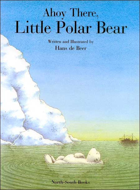 Ahoy There, Little Polar Bear by Hans de Beer
