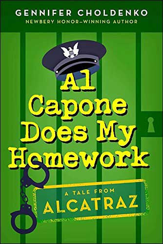 Al Capone Does My Homework: A Tale from Alcatraz by Gennifer Choldenko