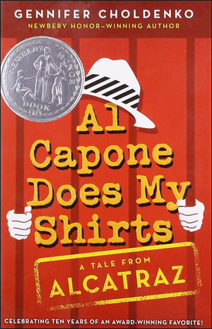 Al Capone Does My Shirts: Tales from Alcatraz by Gennifer Choldenko