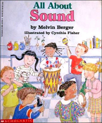 All About Sound  by Melvin Berger