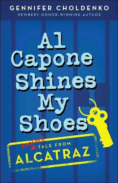 Al Capone Shines My Shoes: Another Tale from Alcatraz by Gennifer Choldenko