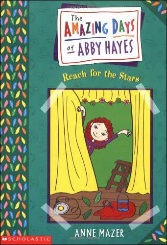 The Amazing Days of Abby Hayes, Reach for the Stars by Anne Mazer