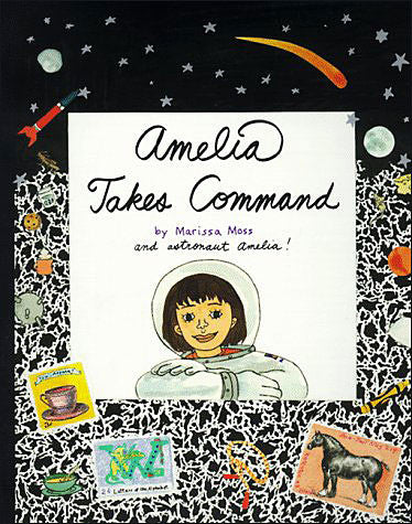 Amelia Takes Command by Marissa Moss