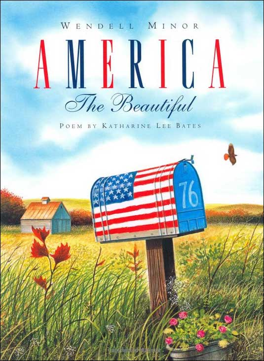America: The Beautiful  illustrated by Wendell Minor;  poem by Katharine Lee Bates