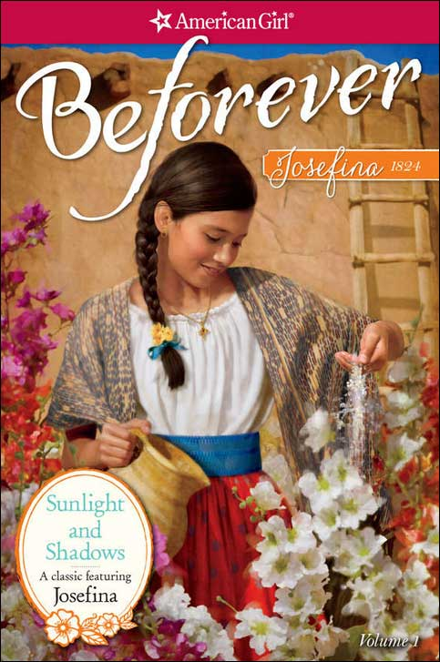 American Girl: Beforever Josefina--Sunlight and Shadows by Valerie Tripp; illustrated by Susan McAliley