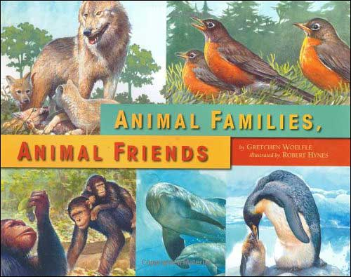 Animal Families, Animal Friends by Gretchen Woelfle