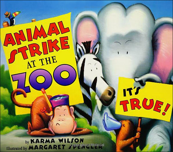 Animal Strike at the Zoo by Karma Wilson