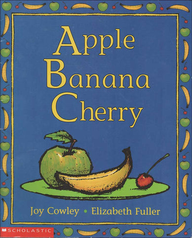 Apple Banana Cherry by Joy Cowley