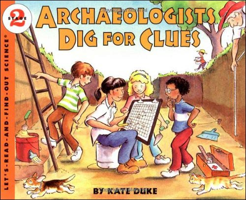Archaeologists Dig for Clues (Let's Read and Find Out Science series) by Kate Duke