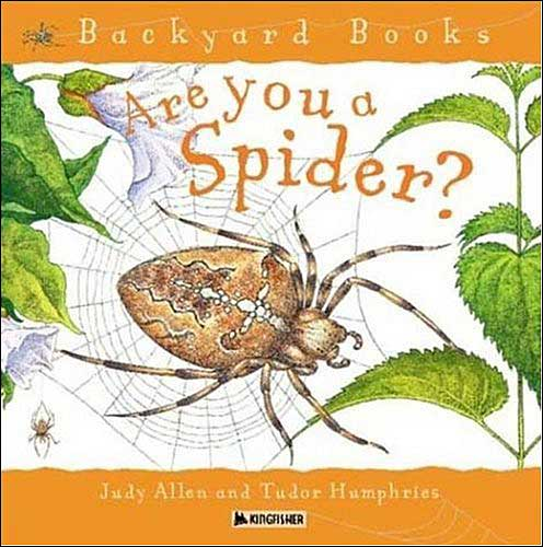 Are You a Spider? (Backyard Books) by Judy Allen; illustrated by Tudor Humphries