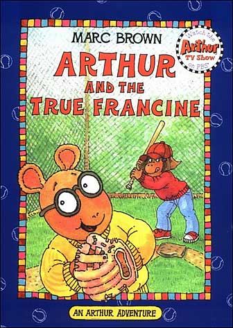 Arthur and the True Francine  by Marc Brown