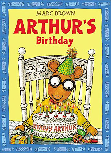 Arthur's Birthday  (Arthur series) by Marc Brown