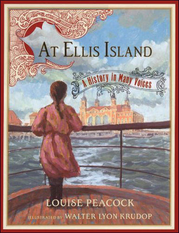 At Ellis Island: A History in Many Voices by Louise Peacock