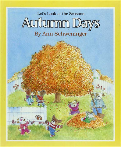 Autumn Days (Let's Look at the Seasons series) by Ann Schweninger