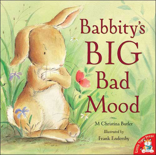 The Big Bad Mood (also called Babbity's Big Bad Mood)  by M. Christina Butler; illustrated by Frank Endersby