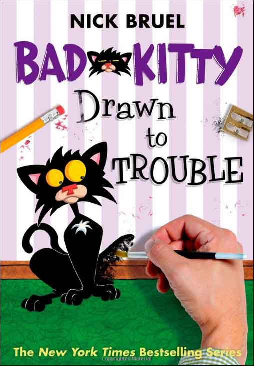 Bad Kitty Drawn to Trouble  by Nick Bruel