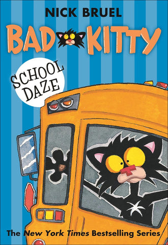 Bad Kitty: School Daze by Nick Bruel