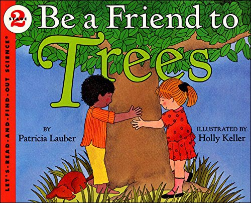 Be a Friend to Trees Let's Read and Find Out Science series by Patricia Lauber