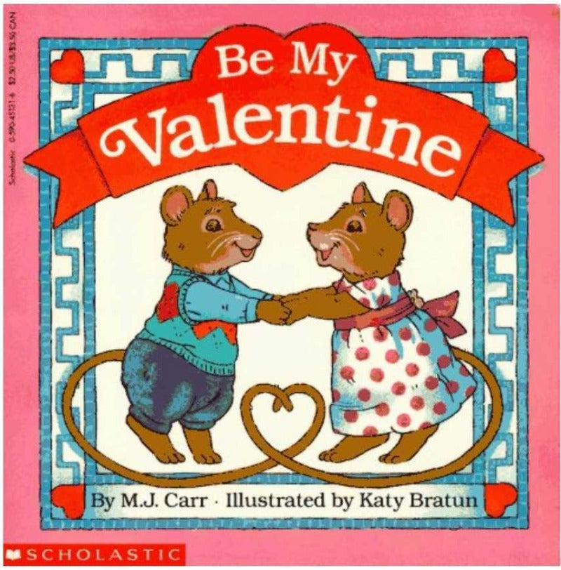 Be My Valentine by M.J. Carr; illustrated by Katy Bratun