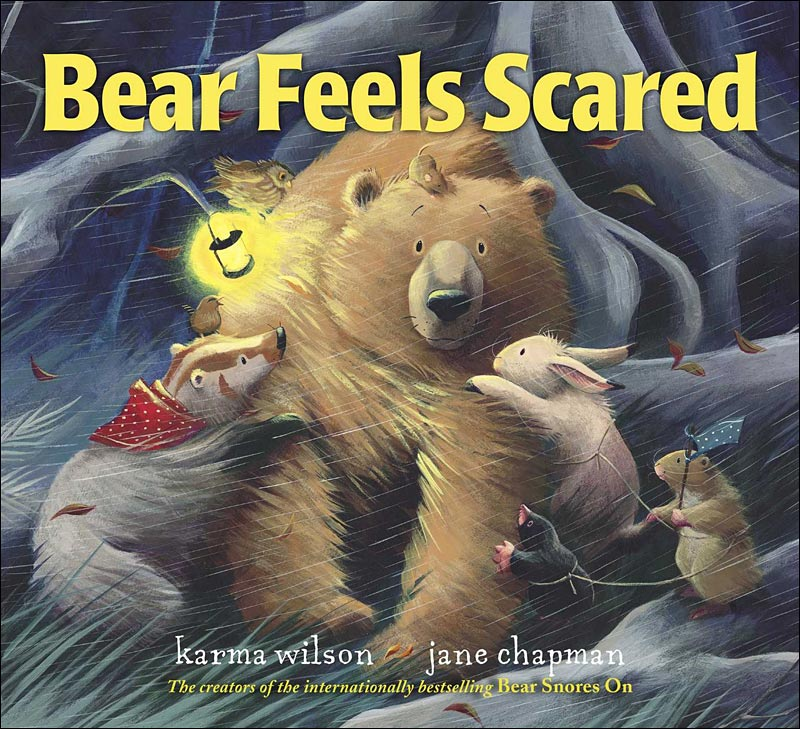 Bear Feels Scared by Karma Wilson; illustrated by Jane Chapman