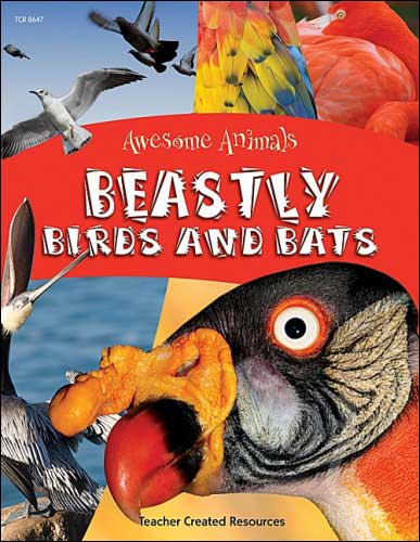 Beastly Birds and Bats by Teacher Created Resources staff