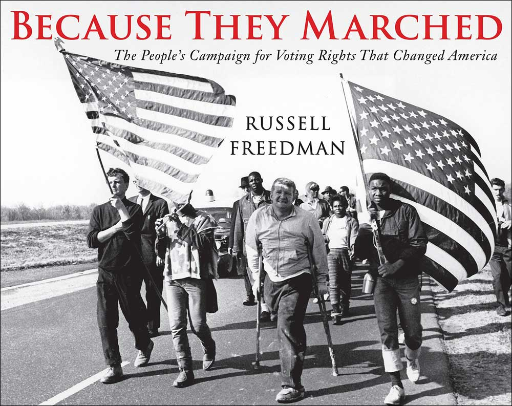 Because They Marched: The People's Campaign for Voting Rights that Changed America by Russell Freedman