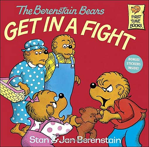 The Berenstain Bears Get in a Fight by Stan and Jan Berenstain
