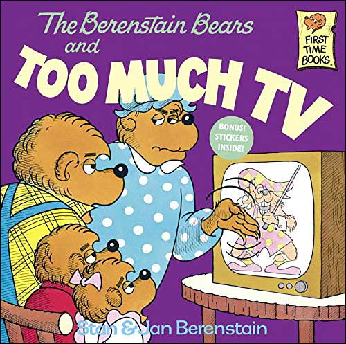 The Berenstain Bears and Too Much TV  by Stan and Jan Berenstain