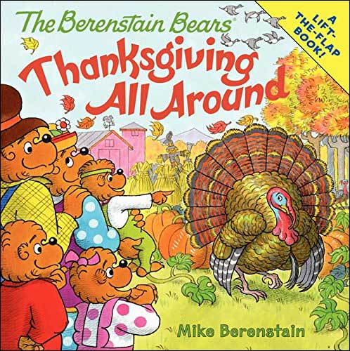 The Berenstain Bears Thanksgiving All Around by Mike Berenstain