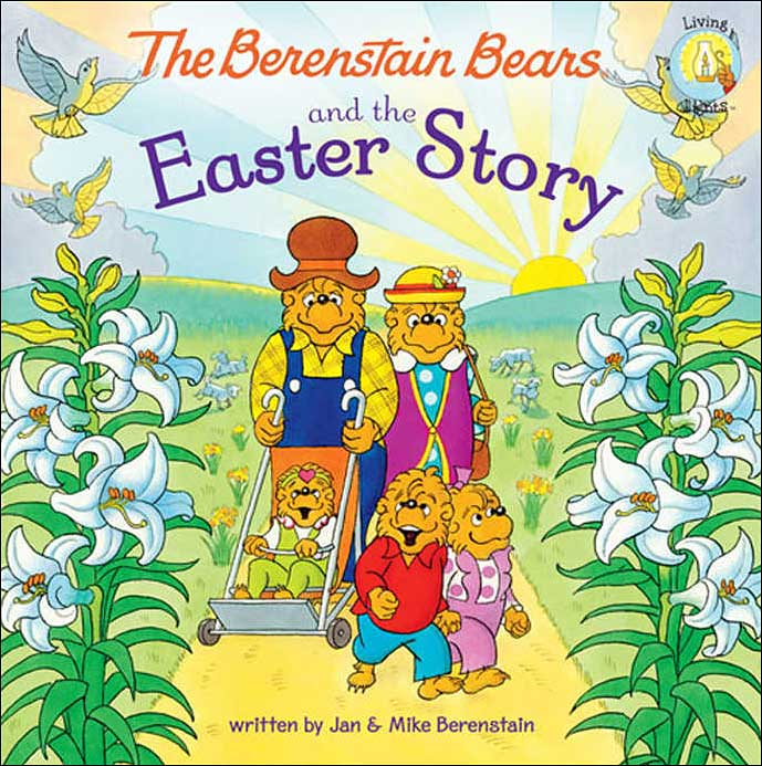 The Berenstain Bears and the Easter Story  (*religious)
