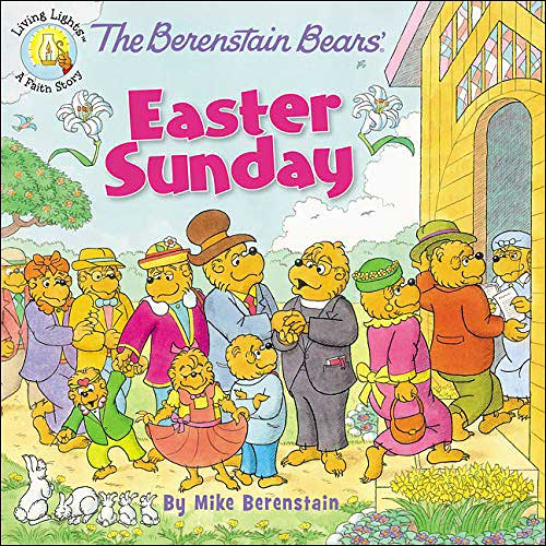 The Berenstain Bears' Easter Sunday by Jan and Mike Berenstain