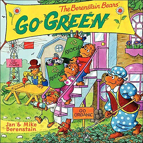 The Berenstain Bears Go Green by Jan and Mike Berenstain