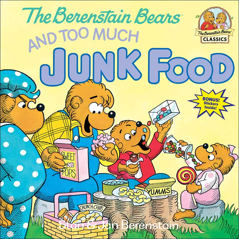 The Berenstain Bears and Too Much Junk Food by Stan & Jan Berenstain