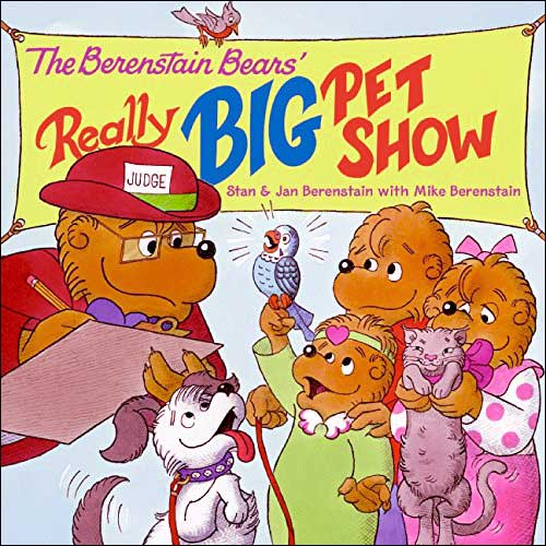 The Berenstain Bears' Really Big Pet Show  by Jan & Mike Berenstain