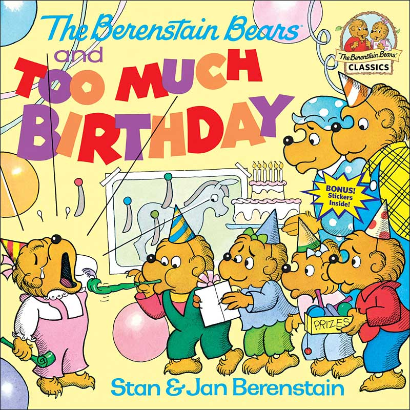 The Berenstain Bears and Too Much Birthday by Jan and Mike Berenstain