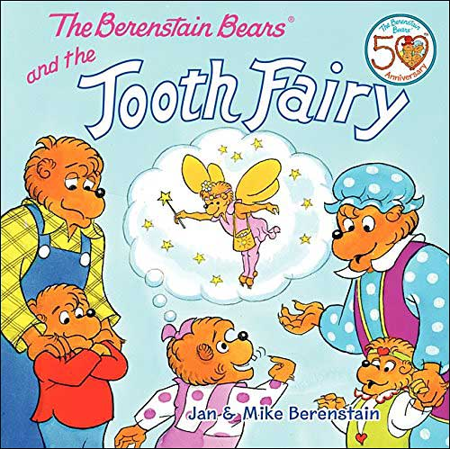 The Berenstain Bears and the Tooth Fairy by Jan and Mike Berenstain