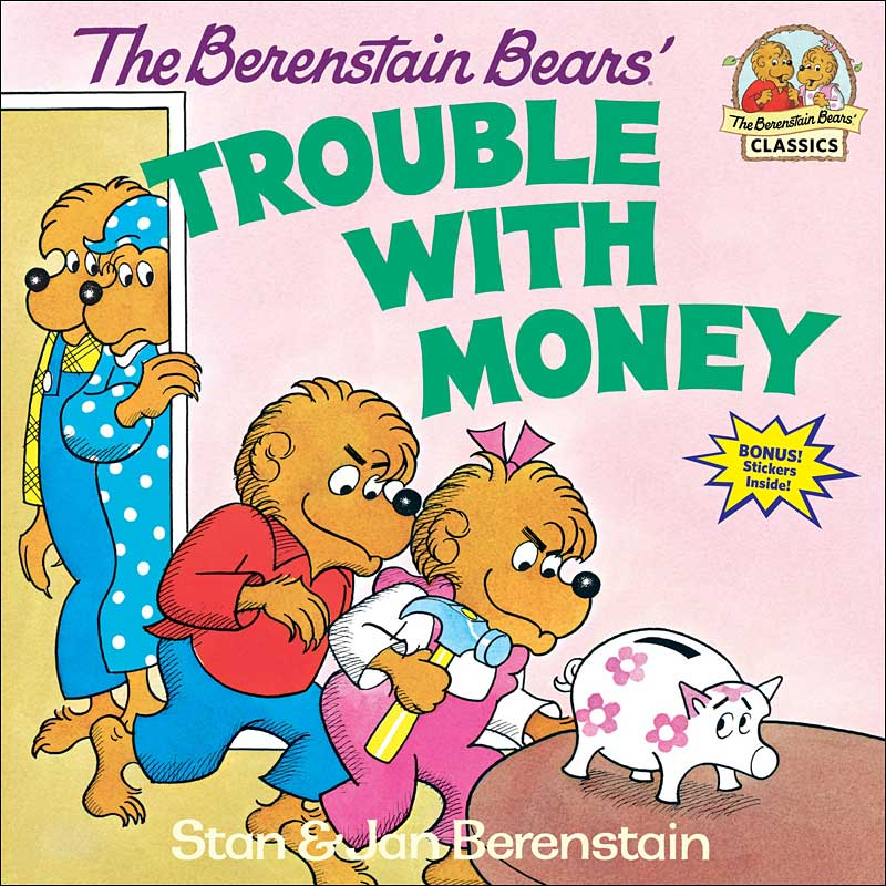 The Berenstain Bears' Trouble with Money by Jan and Mike Berenstain